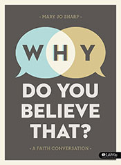 Why Do You Believe That