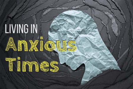 Living in Anxious Times