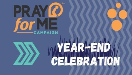 Prayer for Me Campaign Year-End Celebration