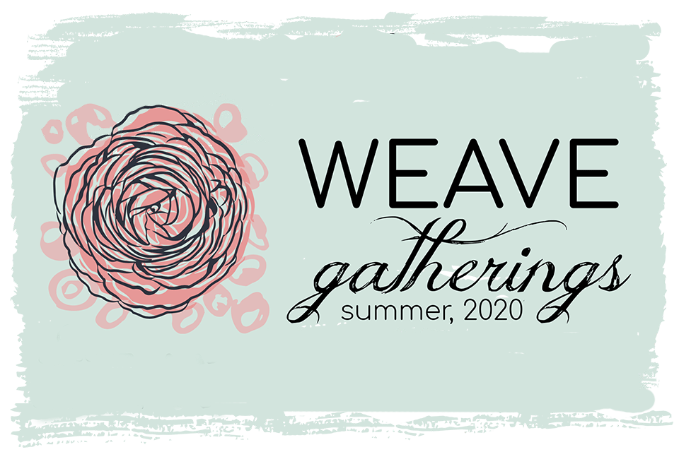 Women's Summer Weave Gatherings