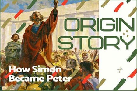 Origin Story: How Simon became Peter